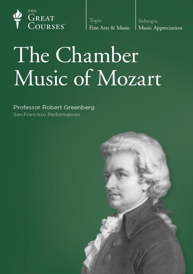 The Chamber Music of Mozart  Robert Greenberg