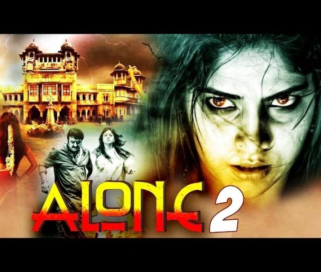 Alone 2 2016 Full Horror Hindi Dubbed Movie South Dubbed Hindi Movies 2016