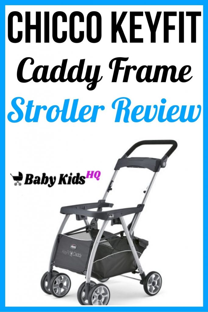 Chicco Keyfit Caddy Frame Stroller Review