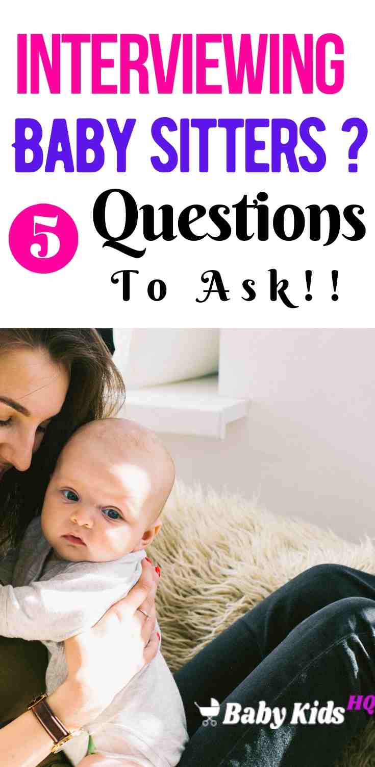 Interviewing Babysitters: 5 Crucial Questions Every Parent Must Ask!! 4