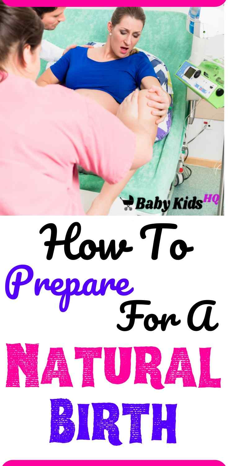 How To Prepare For A Natural Birth? - BabyKidsHQ
