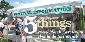 Five Things Every North Carolinian Should Do in August