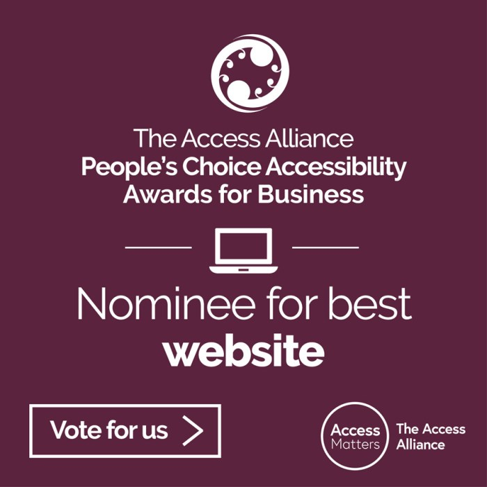Logo: The Access Alliance People's Choice Accessibility Awards for Business. Icon: Laptop computer. Nominee for best website. Button: Vote for us. Logo: Access Matters, The Access Alliance