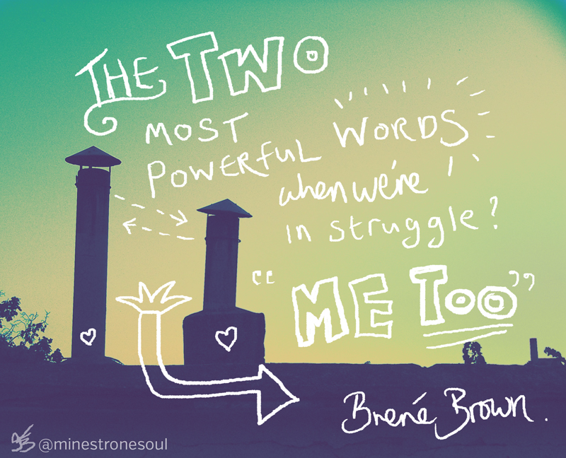Me Too! // Brené Brown // @minestronesoul