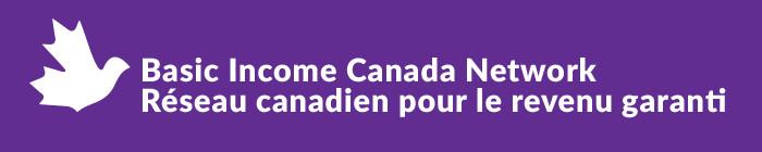 Basic Income Canada Network - Réseau canadien pour le revenu garanti