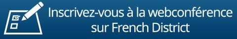 Inscrivez-vous à la webconférence sur French District