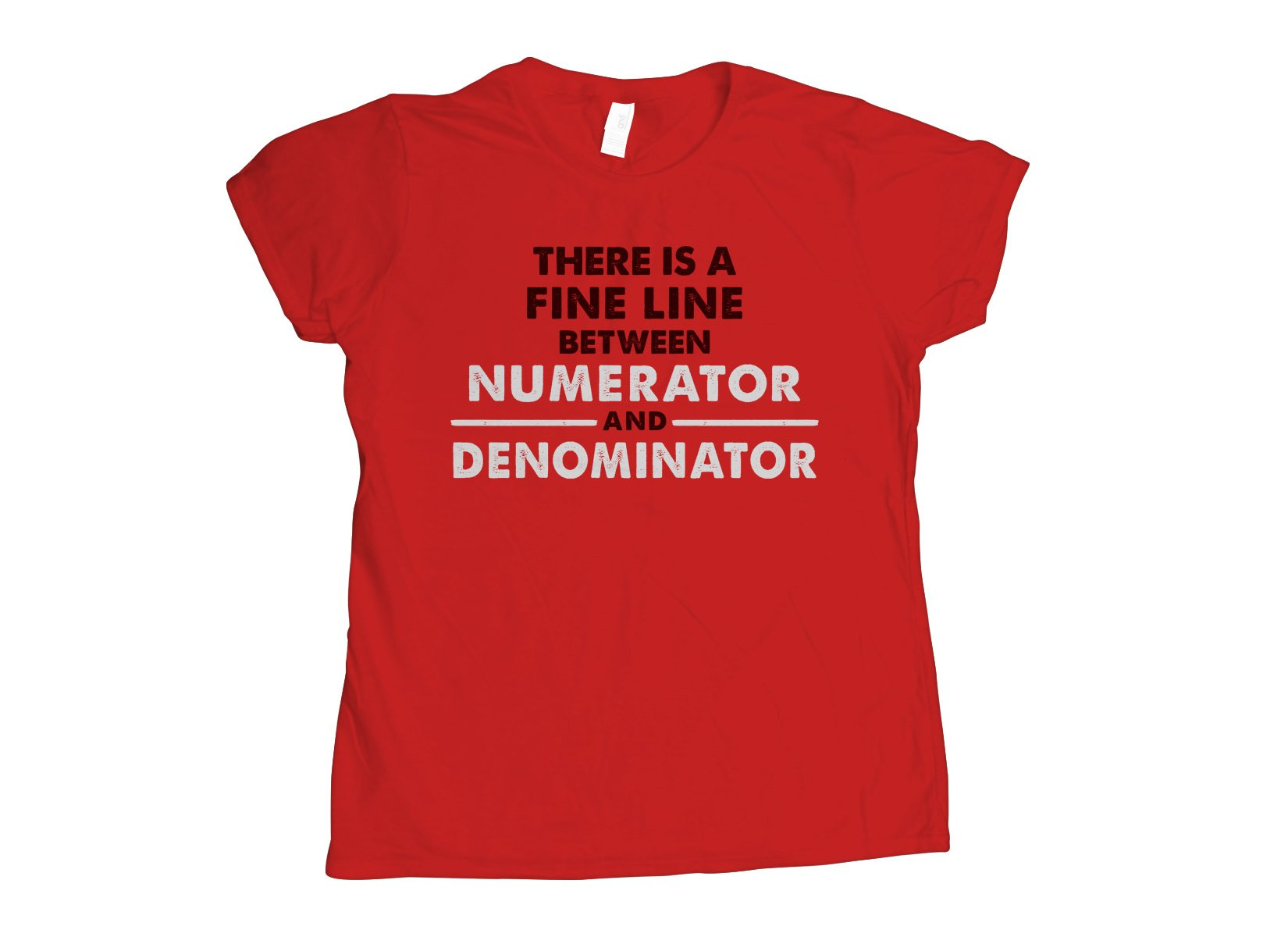 There Is A Fine Line Between Numerator And Denominator T