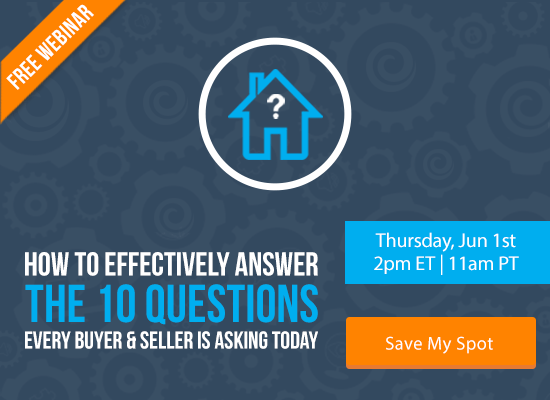 Learn How to Effectively Answer the 10 Questions Every Buyer & Seller is Asking Today [FREE WEBINAR]