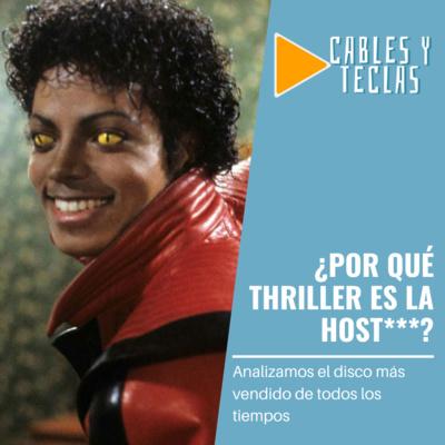 ¿Por qué Thriller es la hos***? Analizamos el disco más vendido de todos los tiempos
