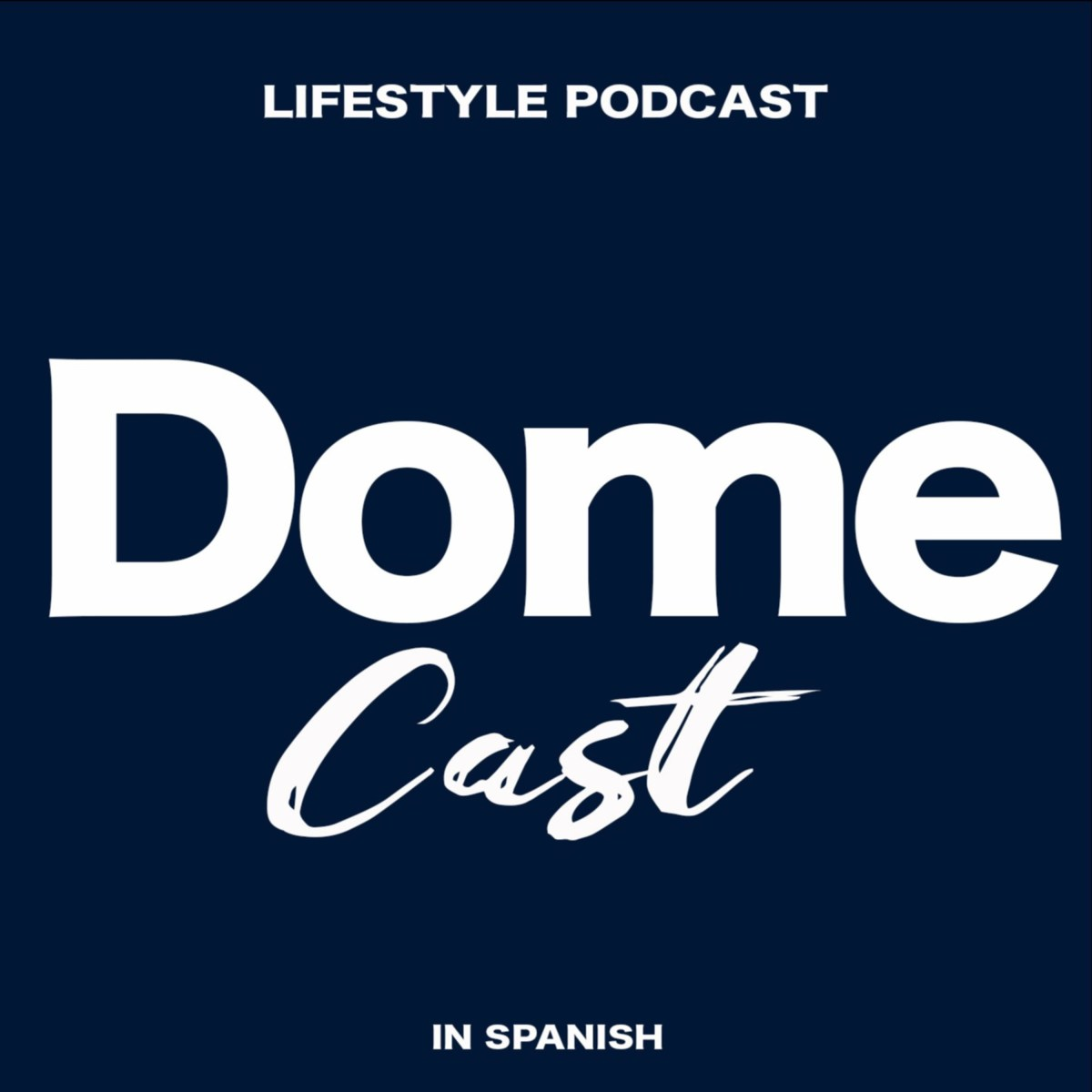DOME CAST LYFESTYLE PODCAST