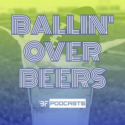 Ballin' Over Beers: A fantasy and betting show- week 3 DFS