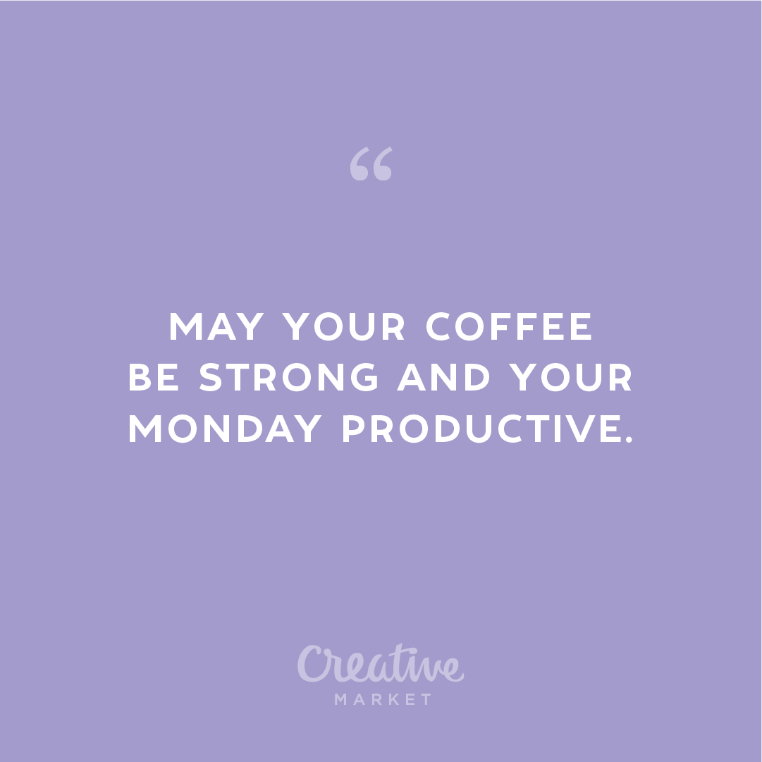30 Inspiring Quotes To Conquer Monday Once And For All