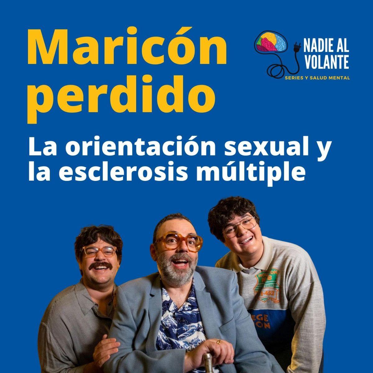 Maricón perdido, la orientación sexual y la esclerosis múltiple