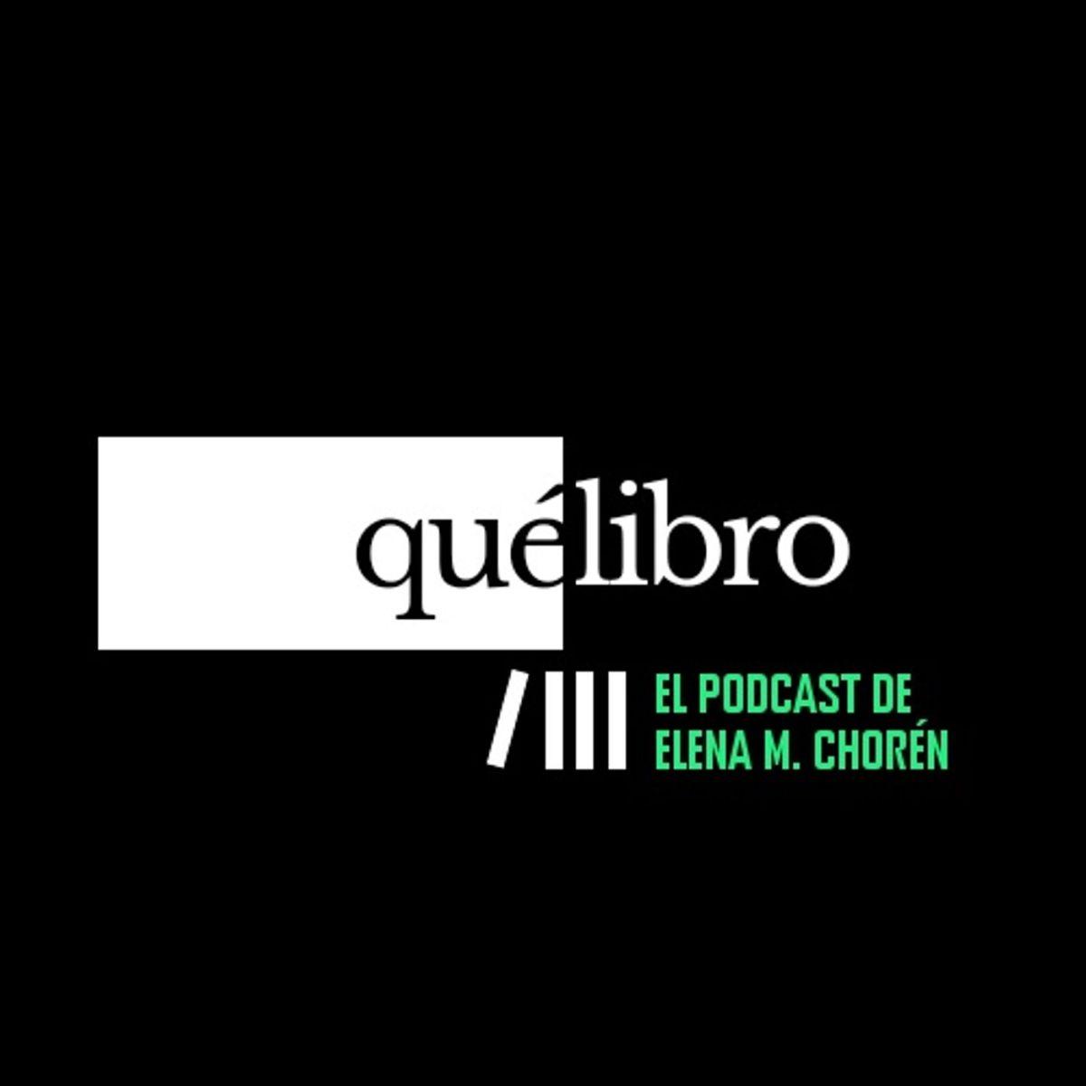 Qué libro. El podcast de Elena M. Chorén