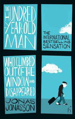 The Hundred-Year-Old Man: Who Climbed Out of the Window and Disappeared