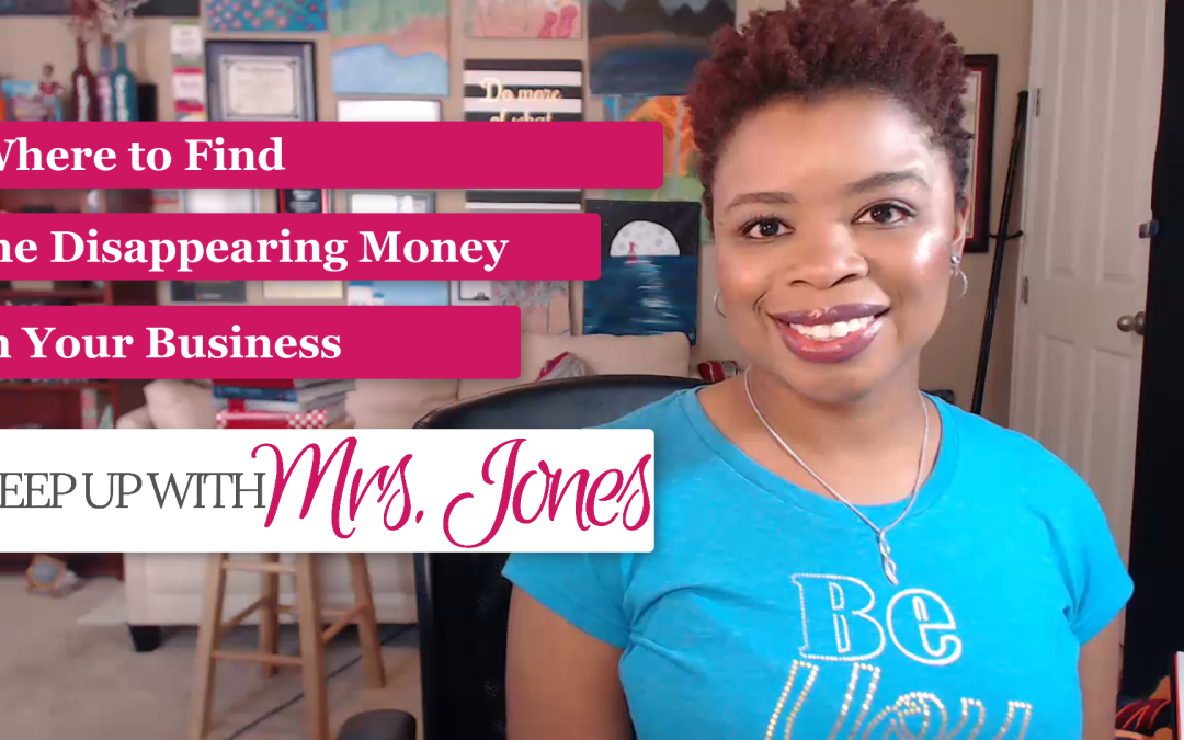 Where to Find the Disappearing Money in Your Business [VIDEO]