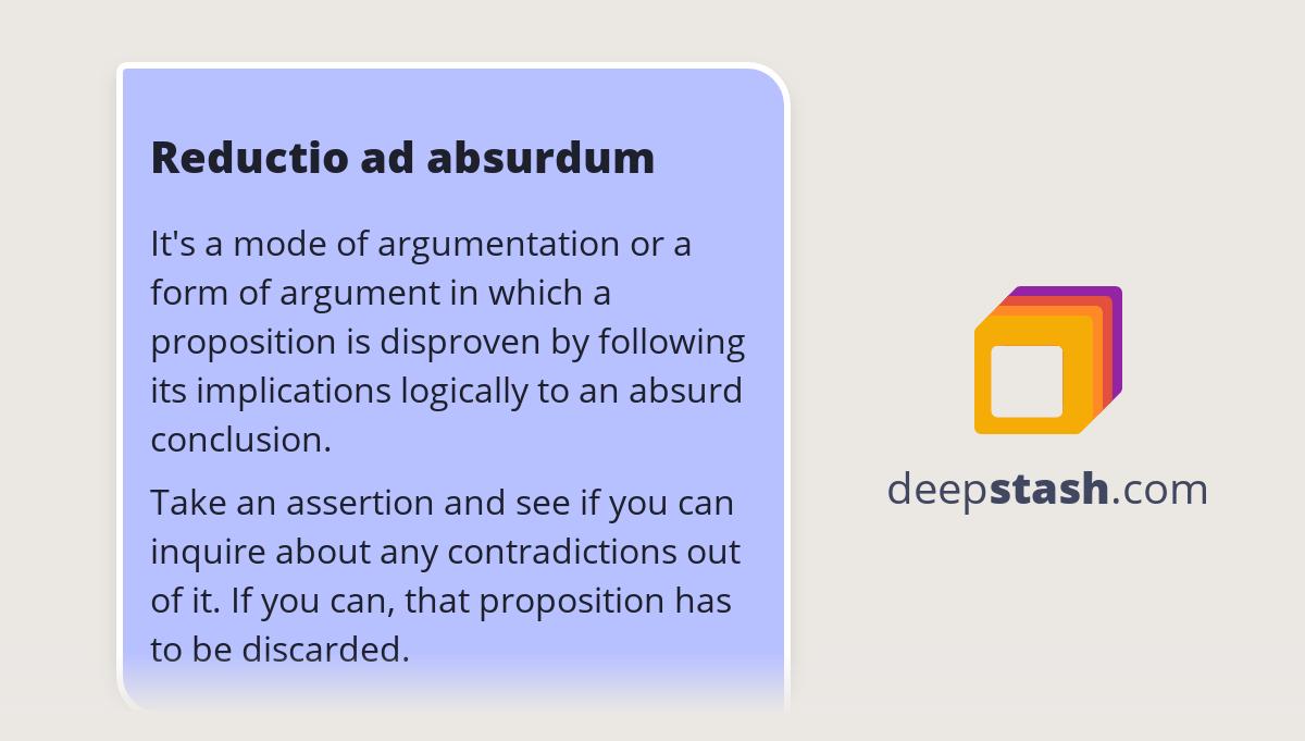 Reductio ad absurdum - Deepstash