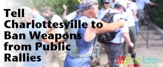Tell Charlottesville: No Weapons at Rallies