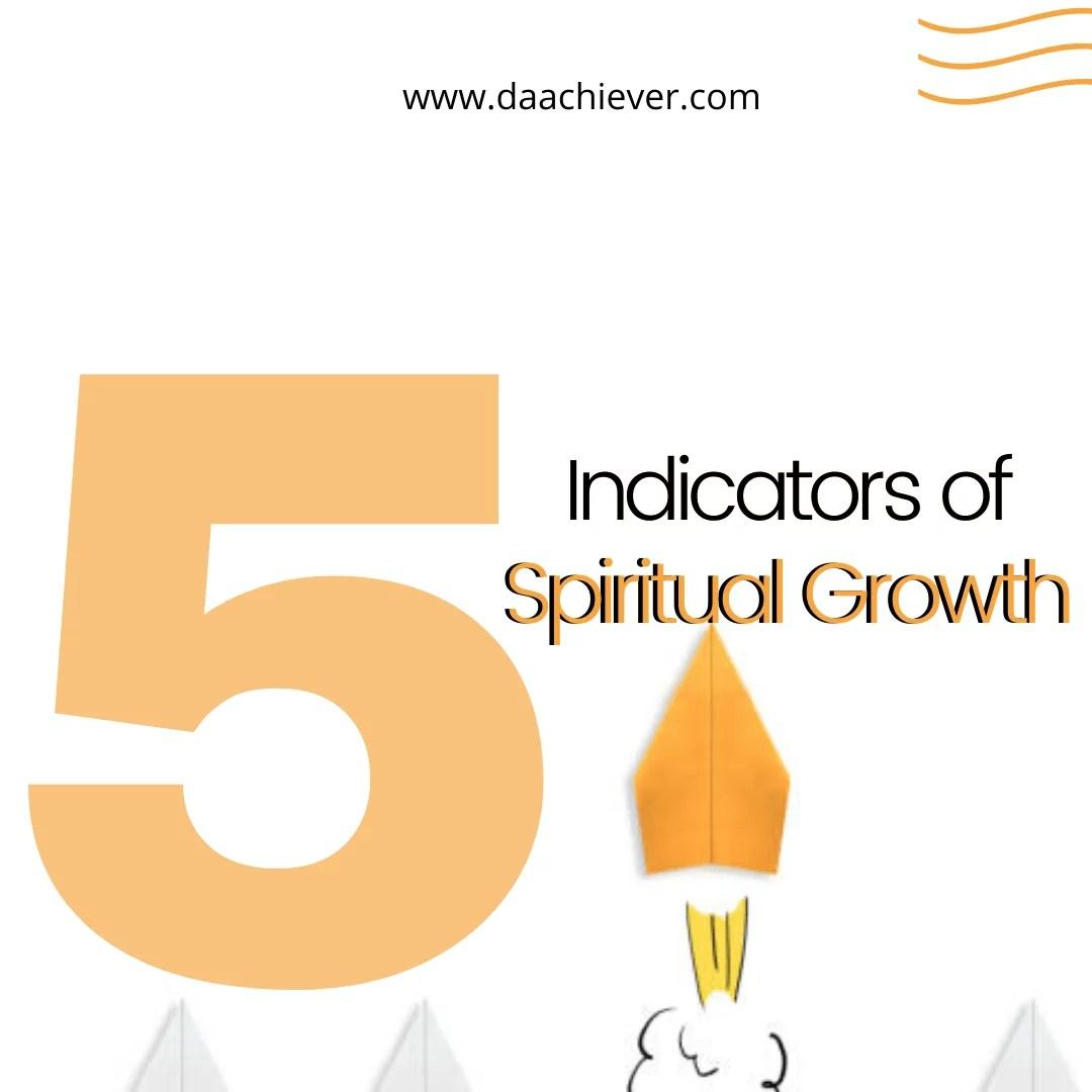 5 Strong Indicators of Spiritual Growth