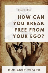 How to break free from your ego