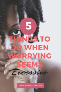 5 things to do when worrying becomes excessive