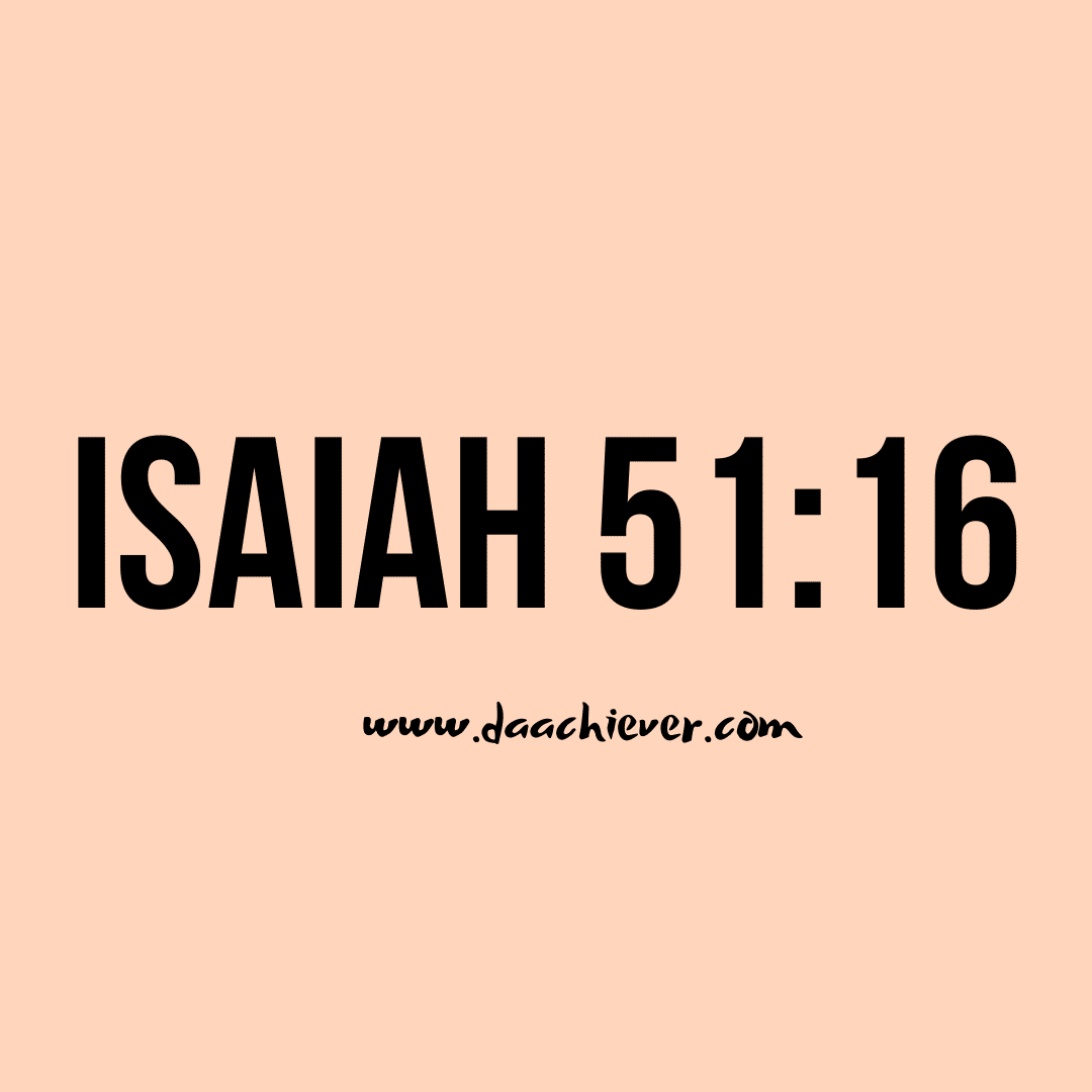 A story according to Isaiah 51:16- God's word in our mouth