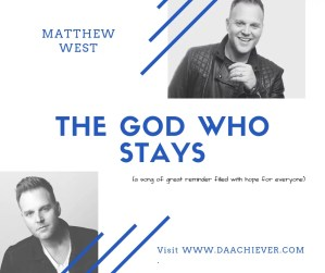 Matthew West: THE GOD WHO STAYS