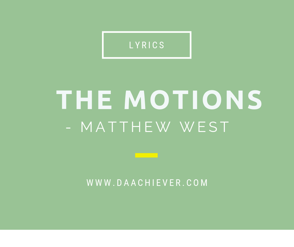 matthew west on the motions