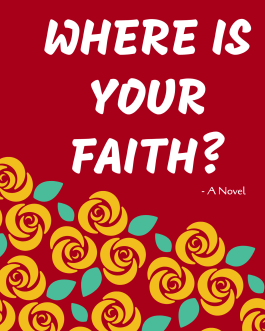 Where is your Faith- A novel by Kudabo Victory