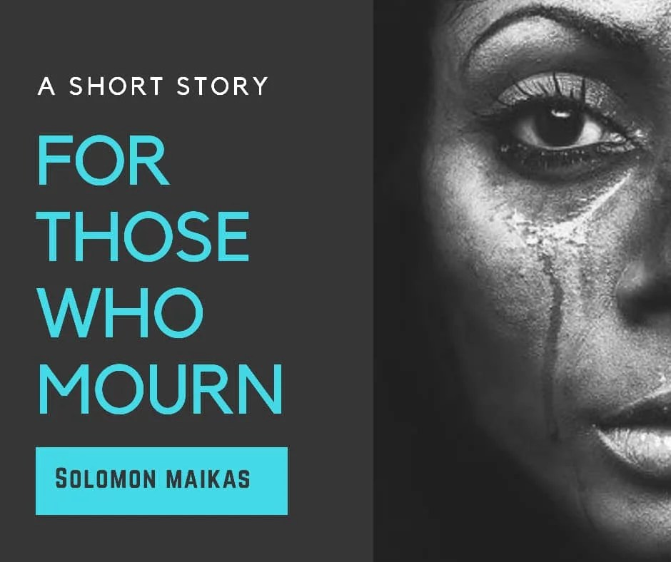 For Those Who Mourns- A short story