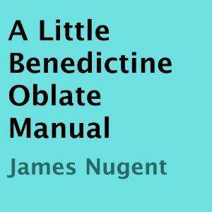 NugentLittleBenedictineOblateManual
