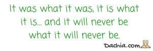 It is what it is…