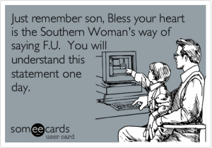 southerners, courteous, irony, funny, parenting, education, lifestyle, culture, someecards, bless your heart