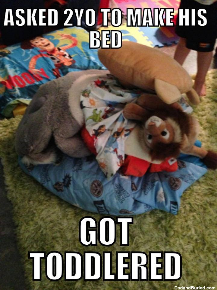 Meme, toddlered, you got toddlered, parenting, dads, toddlers, kids, moms, motherhood, fatherhood, children, home, lifestyle, discipline, funny, family, making the bed, make the bed, cleaning