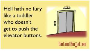 e-card, dad blogger, buttons, elevators, dad and buried, funny, toddlers, parenting, parents, moms, dads, children, life lifestyle, family, home, humor, tantrums, terrible twos