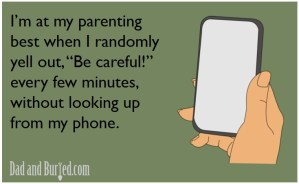 parenting best, technology, it takes a village, twitter, e-card, toddlers, parenting, parenthood, lifestyle, family, home, moms, dads, kids, iphone, technology, texting, funny, dad blogger, e-card, dad and buried