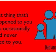 no kids, reasons to have kids, best thing that's ever happened to me, parenting, parenthood, moms, dads, children, family, kids, fatherhood, funny, humor