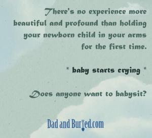 hate your baby, parenting, fatherhood, kids, children, dad bloggers, mommy bloggers, dad and buried, funny, humor, motherhood, bonding, parenthood, babies, prenancy, post-partum