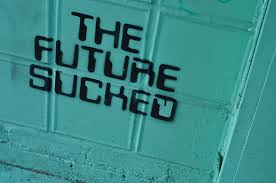 future, the future sucked, parenting, parenthood, dads, dad blog, dad bloggers, dad and buried, funny, humor, mom blogs, mom bloggers, lifestyle, kids, family, fear, stress, anxiety, mad max