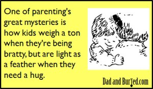 parenting, weight loss secret, e-card, ecard, parents, dads, dad bloggers, moms, mommy bloggers, fatherhood, children, kids, motherhood, humor, funny, wordless wednesday, family, life, lifestyle, weight displacement