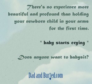 single parenting, dad and buried, fatherhood, dads, moms, motherhood, funny, humor, babies, children, kids