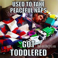 Got toddlered, toddler menace, Dad and Buried, funny, parenting, Dad blogs, mommy bloggers, humor