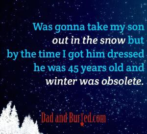 parenting, dad and buried, funny, humor, dad bloggers, mommy bloggers, motherhood, fatherhood, winter, stress, kids, family, entertainment, boredom, fun, outside, lifestyle, cold, activities, mike julianelle, dads, moms, children