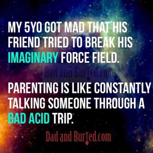 parenting on drugs, dad and buried, parenting, parenthood, kids, family, funny, dad bloggers, mommy bloggers, mike julianelle, children, social media, facebook, funny, humor, meme