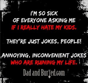 no kids, reasons to have kids, best thing that's ever happened to me, parenting, parenthood, moms, dads, children, family, kids, fatherhood, funny, humor, cautionary tale