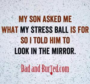 parenting, dad and buried, parenting, humor, funny, mike julianelle, dad bloggers, mommy bloggers, gender, stress