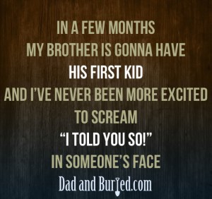 parenting, parenthood, moms, dads, children, family, kids, fatherhood, funny, humor, advice, brother, karma