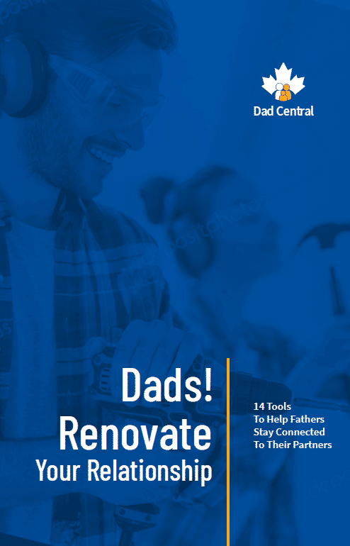 Dads! Renovate Your Relationship