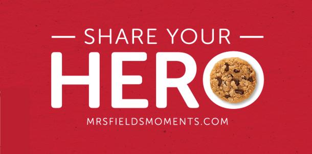 #MrsFields #ShareYourHero #ad
