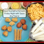 #Ad Having a Fantastic Friday Night with Tyson Any'Tizers